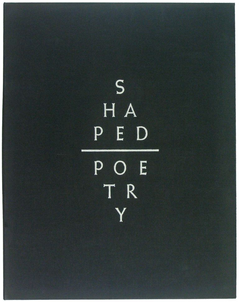 Shaped Poetry. A suite of 30 Typographic Prints Chronicling this Literary Form from 300 BC to the Present. Arion Press, Glenn. Hoyem Todd, Andrew.