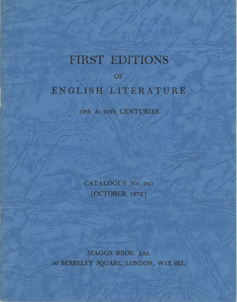 First Editions of English Literature 19th & 20th centuries Catalogue No. 947 (October 1972). Maggs Bros.