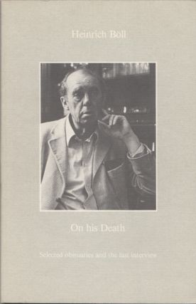 On His Death. Selected Obituaries and the Last Interview. Heinrich Boll