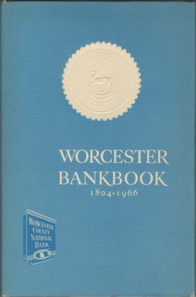 Worcester Bankbook. From Country Barter to County Bank. 1804 / 1966. Mildred McClary Tymeson