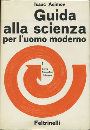 Guida alla scienza per l'uomo moderno. 2 Vol. (The Intelligent Man's Guide to Science). Isaac Asimov.