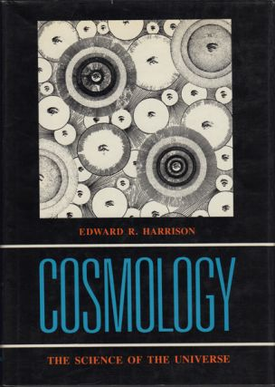 Cosmology: The Science of the Universe. Edward R. Harrison