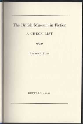 The British Museum in Fiction. A Check-List. Edward F. Ellis