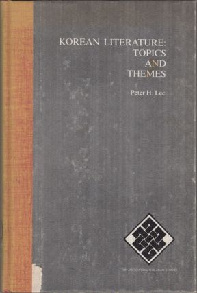 Korean Literature: Topics and Themes. Peter H. Lee