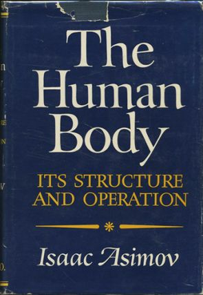 The Human Body: Its Structure and Operation. Isaac Asimov.