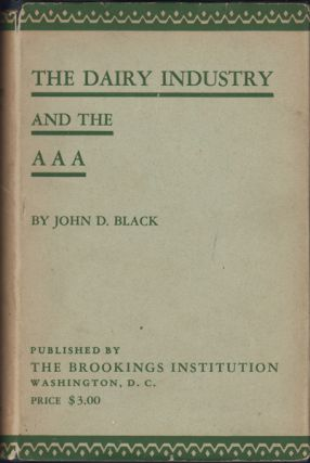 The Dairy Industry and the AAA. John D. Black