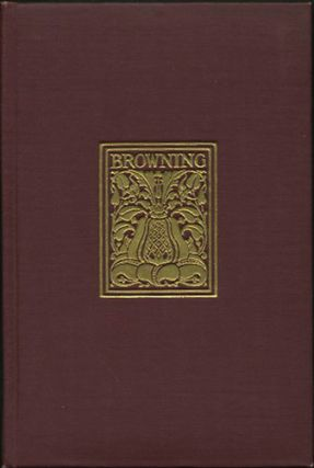 Works of Robert Browning from the Author's Revised Text. 12 Volumes. Robert Browning.