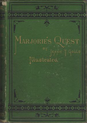 Marjorie's Quest. Jeanie T. Gould, Jeanie Gould Lincoln.