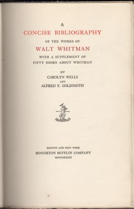 A Concise Bibliography of the Works of Walt Whitman with a Supplement of Fifty Books About...