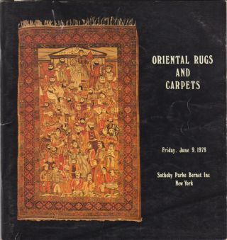 Oriental Rugs and Carpets: Friday, June 9, 1978. Sotheby Parke Bernet