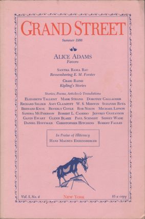 Grand Street. Vol. 5, No. 4. Summer 1986. Alice Adams, Ben Sonnenberg, ass't. ed, Susan, ed. Minot.