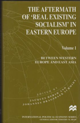 The Aftermath of 'Real Existing Socialism' in Eastern Europe, Volume 1: Between Western Europe...