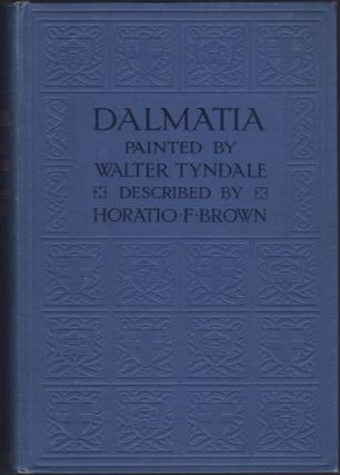 Dalmatia. Horatio F. Brown, Walter Tyndale