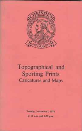 Topographical and Sporting Prints, Caricatures and Maps. The Properties of the French Hospital of...