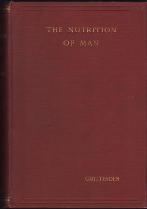 The Nutrition of Man. Russell H. Chittenden