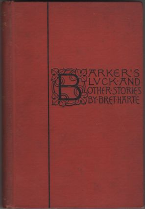 Barker's Luck and Other Stories. Bret Harte