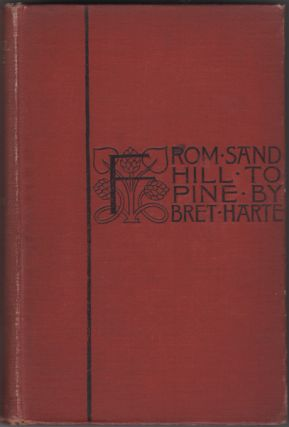 From Sand Hill To Pine. Bret Harte