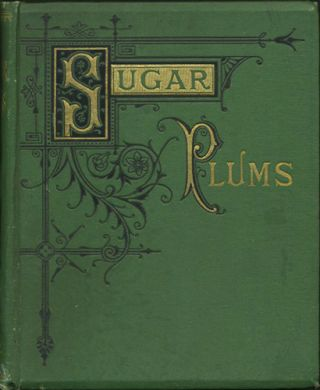 Sugar Plums. Ella Farman, C. A. Northam, Pratt