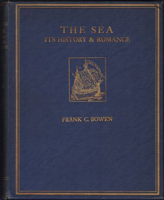 The Sea: Its History and Romance. Volume III [1784-1814]. Frank C. Bowen