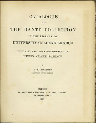 Catalogue of the Dante Collection in the Library of University College London with a Note on the...