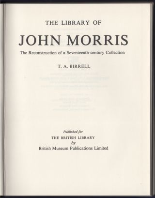 The Library of John Morris: The Reconstruction of a Seventeenth-Century Collection. T. A. Birrell