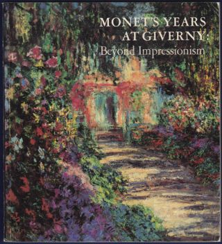 Monet's Years at Giverny: Beyond Impressionism. Claude Monet, Daniel Metropolitan Museum of Art....