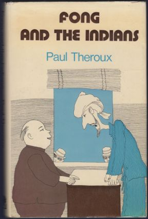 Fong and the Indians. Paul Theroux