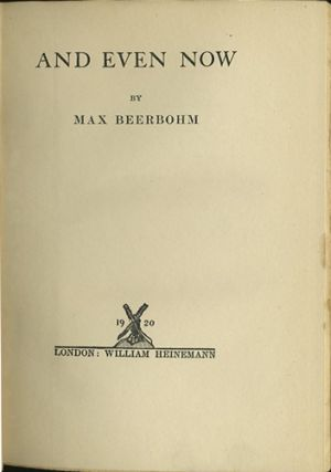 And Even Now. Max Beerbohm.