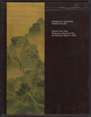 Important Japanese Works of Art. Wednesday March 20 1985 and Thursday, March 21, 1985. Six...