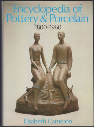 Encyclopedia of Pottery and Porcelain 1800-1960. Elisabeth Cameron