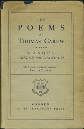 The Poems Of Thomas Carew: With His Masque Coelum Britannicum. Thomas Carew.