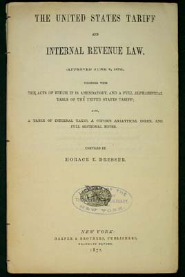 The United States Tariff And Internal Revenue Law, (Approved June 6, 1872), Together With The...