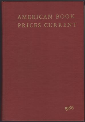 American Book Prices Current 1986: Volume 92. The Auction Season September 1985 - August 1986....
