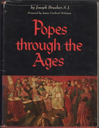 Popes Through the Ages. Joseph Brusher