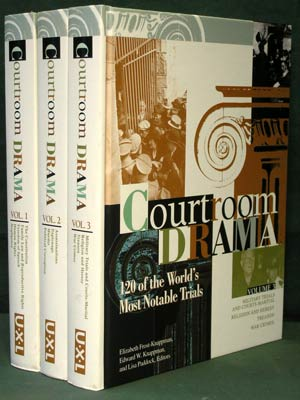Courtroom Drama: 120 of the World's Most Notable Trials. [Three Volumes]. Elizabeth...