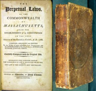 The Perpetual Laws, of the Commonwealth of Massachusetts, from the Establishment of its...