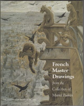 French Master Drawings from the Collection of Muriel Butkin. Carter E. Foster