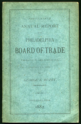 Forty-Ninth Annual Report of the Philadelphia Board of Trade Presented to the Association,...