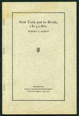 New York and its Rivals, 1815-1860. Robert G. Albion.