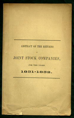 Abstract of the Returns of Joint Stock Companies, for the Years 1851-1852. Under the Act of May...