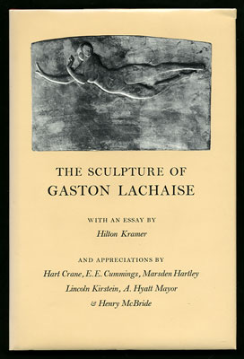 The Sculpture of Gaston Lachaise. With an essay by Hilton Kramer and appreciations by Hart Crane,...