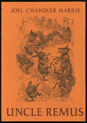 Uncle Remus. Tales by Joel Chandler Harris. Joel Chandler Harris