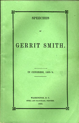 Speeches of Gerrit Smith. In Congress, 1853-4. Gerrit Smith