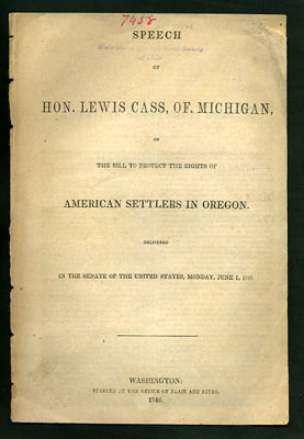 Speech of Hon. Lewis Cass, of Michigan, on the Bill to Protect the Rights of American Settlers in...