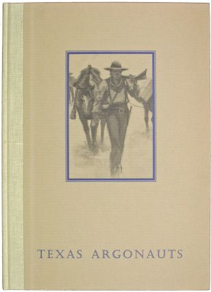 Texas Argonauts. Isaac H. Duval and the California Gold Rush. Richard H. Dillon, Charles Shaw