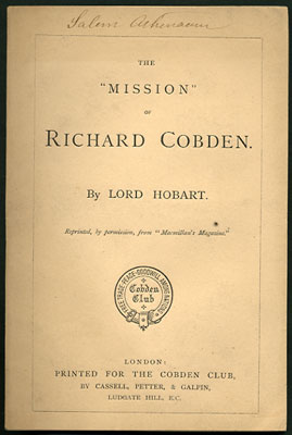 "The ""Mission"" of Richard Cobden. Reprinted by permission from ""Macmillan's Magazine,"" for..."