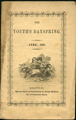 The Youth's Dayspring. Vol. II. June, 1851. No. 6. American Board of Commissioners for Foreign...