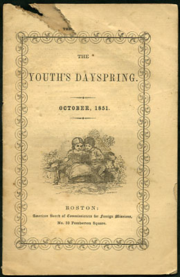 The Youth's Dayspring. Vol. II. October, 1851. No. 10. American Board of Commissioners for...