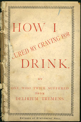 How I Cured my Craving for Drink, by One who Twice Suffered from Delirium Tremens. Ferguson...