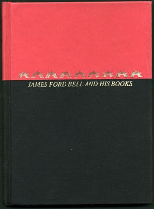 James Ford Bell and His Books. The Nucleus of a Library. Associates of the James Ford Bell Library